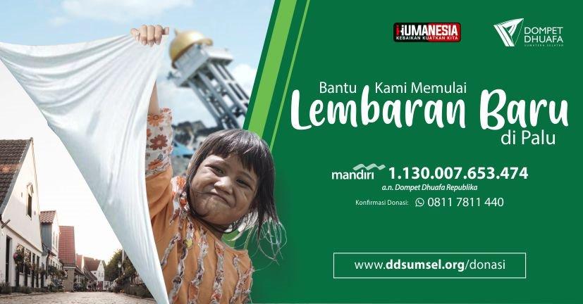 Bantu Palu Memulai Lembaran Baru Dompet Dhuafa Sumatera Selatan